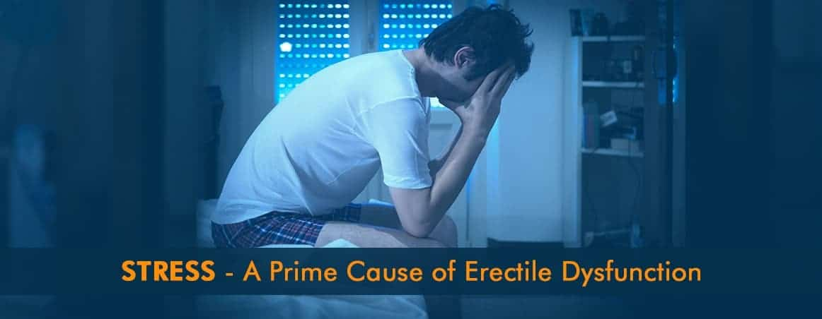 Stress - A Prime Cause of Erectile dysfunction